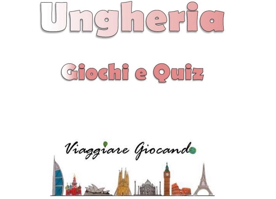 Guida Ungheria per bambini gratis. Curiosità, giochi e quiz per un viaggio in Ungheria da stampare in .pdf